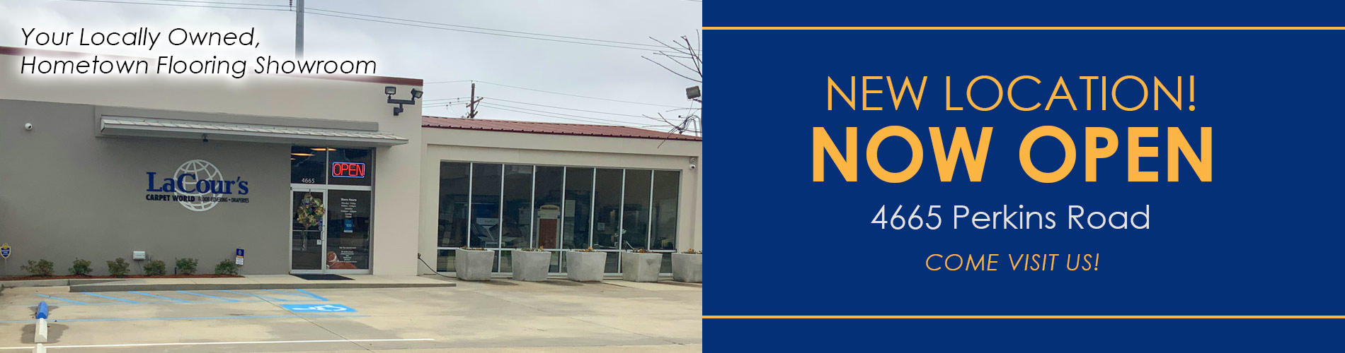 New Location! Now Open! 4665 Perkins Road - COME VISIT US!